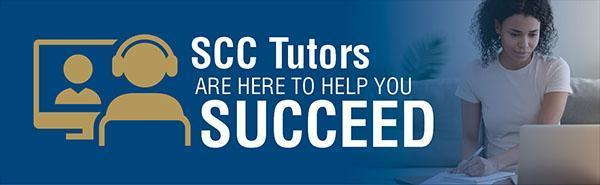 SCC tutors are here to help you succeed