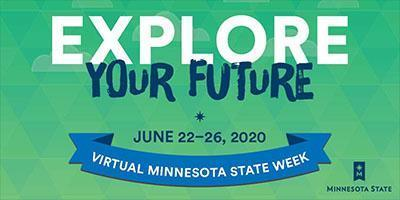 Explore Your Future.  Virtual Minnesota State Week June 22-26, 2020 graphic banner.